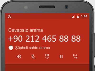 0212 465 88 88 numarası dolandırıcı mı? spam mı? hangi firmaya ait? 0212 465 88 88 numarası hakkında yorumlar