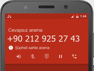 0212 925 27 43 numarası dolandırıcı mı? spam mı? hangi firmaya ait? 0212 925 27 43 numarası hakkında yorumlar