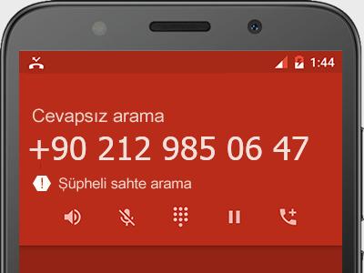 0212 985 06 47 numarası dolandırıcı mı? spam mı? hangi firmaya ait? 0212 985 06 47 numarası hakkında yorumlar