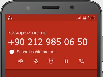0212 985 06 50 numarası dolandırıcı mı? spam mı? hangi firmaya ait? 0212 985 06 50 numarası hakkında yorumlar
