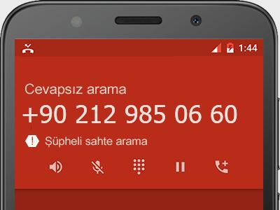 0212 985 06 60 numarası dolandırıcı mı? spam mı? hangi firmaya ait? 0212 985 06 60 numarası hakkında yorumlar