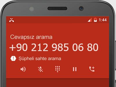 0212 985 06 80 numarası dolandırıcı mı? spam mı? hangi firmaya ait? 0212 985 06 80 numarası hakkında yorumlar