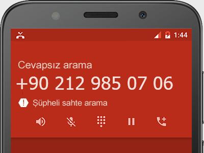0212 985 07 06 numarası dolandırıcı mı? spam mı? hangi firmaya ait? 0212 985 07 06 numarası hakkında yorumlar