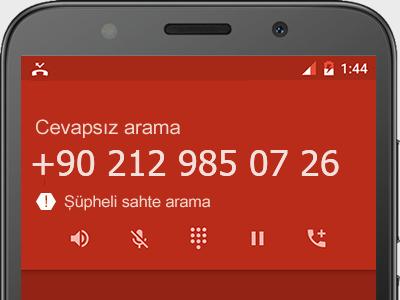 0212 985 07 26 numarası dolandırıcı mı? spam mı? hangi firmaya ait? 0212 985 07 26 numarası hakkında yorumlar