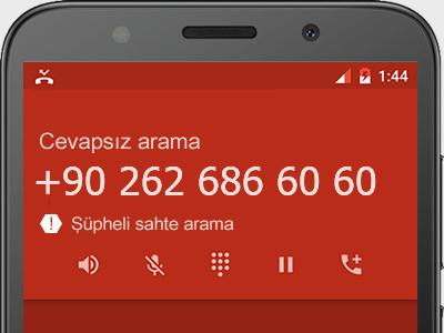 0262 686 60 60 numarası dolandırıcı mı? spam mı? hangi firmaya ait? 0262 686 60 60 numarası hakkında yorumlar