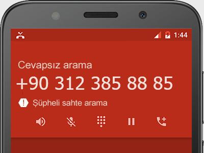 0312 385 88 85 numarası dolandırıcı mı? spam mı? hangi firmaya ait? 0312 385 88 85 numarası hakkında yorumlar