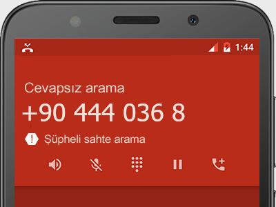 0444 036 8  numarası dolandırıcı mı? spam mı? hangi firmaya ait? 0444 036 8  numarası hakkında yorumlar