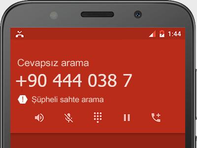 0444 038 7  numarası dolandırıcı mı? spam mı? hangi firmaya ait? 0444 038 7  numarası hakkında yorumlar