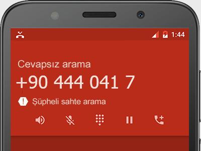 0444 041 7  numarası dolandırıcı mı? spam mı? hangi firmaya ait? 0444 041 7  numarası hakkında yorumlar