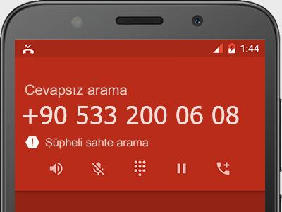 0533 200 06 08 numarası dolandırıcı mı? spam mı? hangi firmaya ait? 0533 200 06 08 numarası hakkında yorumlar