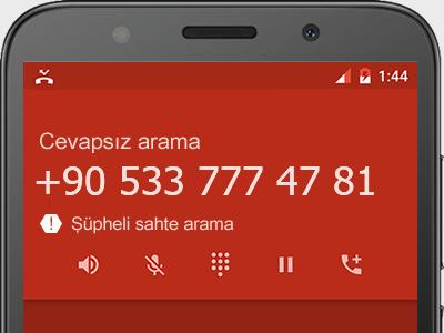0533 777 47 81 numarası dolandırıcı mı? spam mı? hangi firmaya ait? 0533 777 47 81 numarası hakkında yorumlar