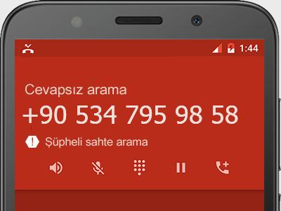 0534 795 98 58 numarası dolandırıcı mı? spam mı? hangi firmaya ait? 0534 795 98 58 numarası hakkında yorumlar