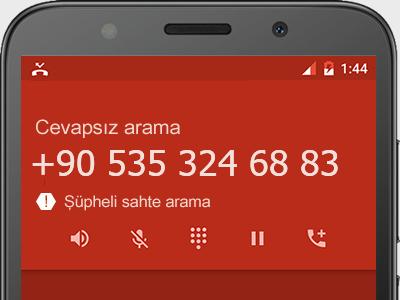 0535 324 68 83 numarası dolandırıcı mı? spam mı? hangi firmaya ait? 0535 324 68 83 numarası hakkında yorumlar