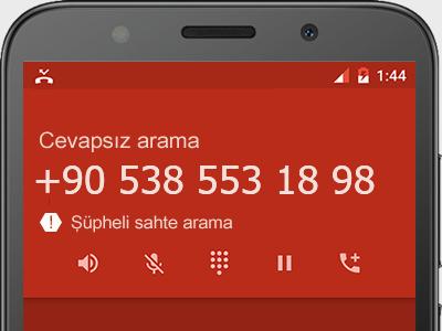 0538 553 18 98 numarası dolandırıcı mı? spam mı? hangi firmaya ait? 0538 553 18 98 numarası hakkında yorumlar