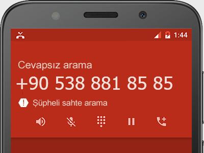 0538 881 85 85 numarası dolandırıcı mı? spam mı? hangi firmaya ait? 0538 881 85 85 numarası hakkında yorumlar