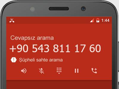 0543 811 17 60 numarası dolandırıcı mı? spam mı? hangi firmaya ait? 0543 811 17 60 numarası hakkında yorumlar