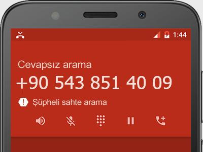 0543 851 40 09 numarası dolandırıcı mı? spam mı? hangi firmaya ait? 0543 851 40 09 numarası hakkında yorumlar