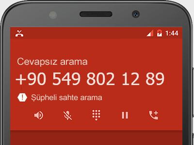 0549 802 12 89 numarası dolandırıcı mı? spam mı? hangi firmaya ait? 0549 802 12 89 numarası hakkında yorumlar