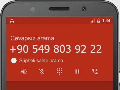 0549 803 92 22 numarası dolandırıcı mı? spam mı? hangi firmaya ait? 0549 803 92 22 numarası hakkında yorumlar