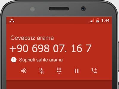 0698 07. 16 7 numarası dolandırıcı mı? spam mı? hangi firmaya ait? 0698 07. 16 7 numarası hakkında yorumlar
