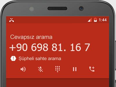 0698 81. 16 7 numarası dolandırıcı mı? spam mı? hangi firmaya ait? 0698 81. 16 7 numarası hakkında yorumlar