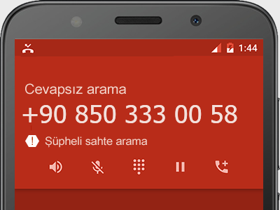 0850 333 00 58 numarası dolandırıcı mı? spam mı? hangi firmaya ait? 0850 333 00 58 numarası hakkında yorumlar