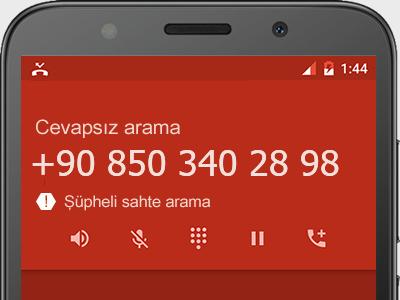 0850 340 28 98 numarası dolandırıcı mı? spam mı? hangi firmaya ait? 0850 340 28 98 numarası hakkında yorumlar